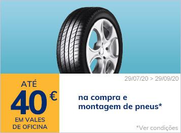 Até 40€ em vales de oficina na compra e montagem de pneus*